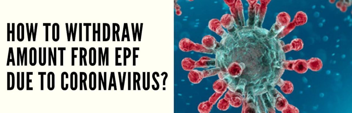 How To Withdraw Amount From EPF Due To Coronavirus?
