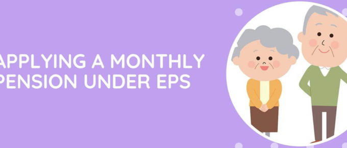 Applying A Monthly Pension Under Employee's Pension Scheme (EPS)- Form 10D