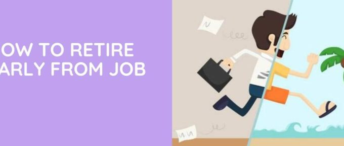 How To Retire Early From Job