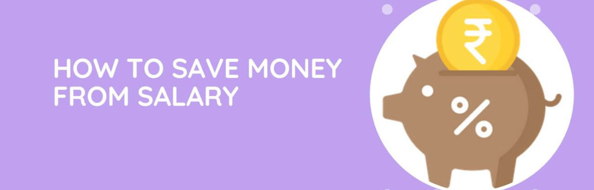 How To Save Money From Salary?