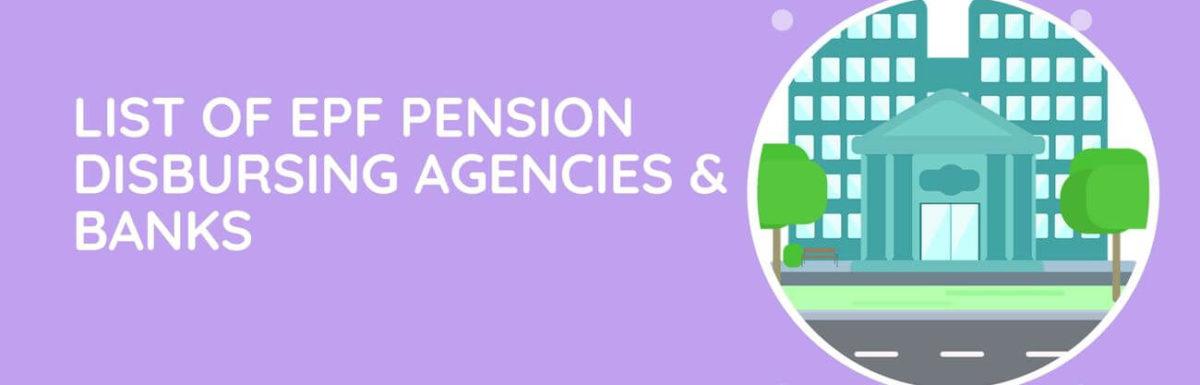 List Of EPF Pension Disbursing Agencies and Banks (EPS 1995 Scheme)