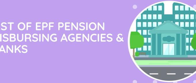 List Of EPF Pension Disbursing Agencies and Banks