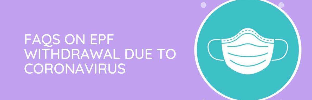 FAQs: EPF Withdrawal Due To Coronavirus