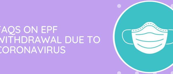 FAQs EPF Withdrawal Due To Coronavirus