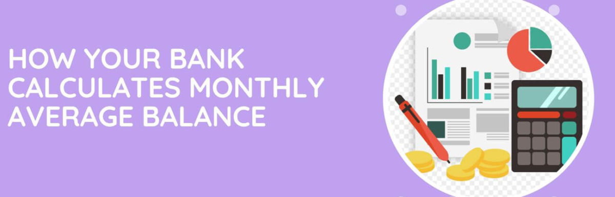 How Your Bank Calculates Monthly Average Balance?