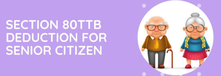 Section 80TTB Deduction For Senior Citizen
