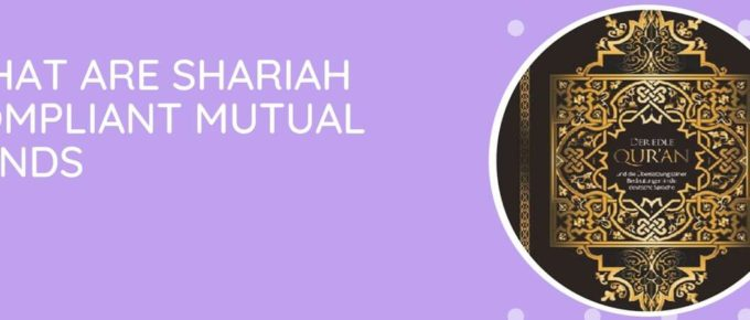 What Are Shariah Compliant Mutual Funds