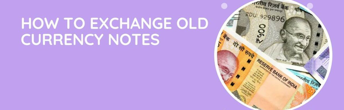 How To Exchange Old Currency Notes? Soiled or Damaged Bank Notes – Latest Refund Rules