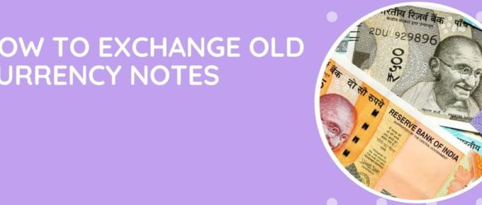 How To Exchange Old Currency Notes