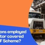 Are the persons employed by or through a contractor covered under the EPF Scheme?
