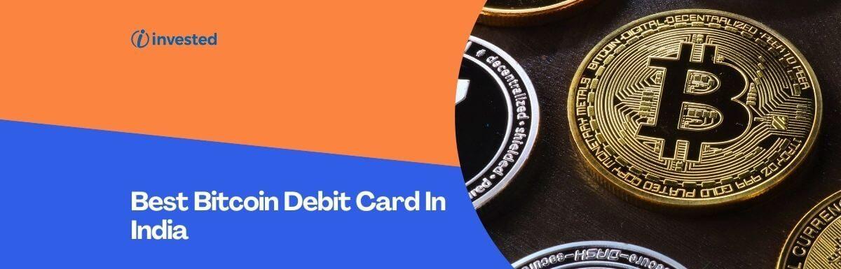 Best Bitcoin Debit Card In India