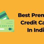 Best Premium Credit Cards In India