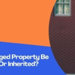 Can A Mortgaged Property Be Gifted, Willed Or Inherited?