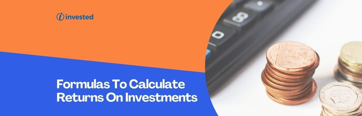 Five Important Formulas To Calculate Returns On Investments