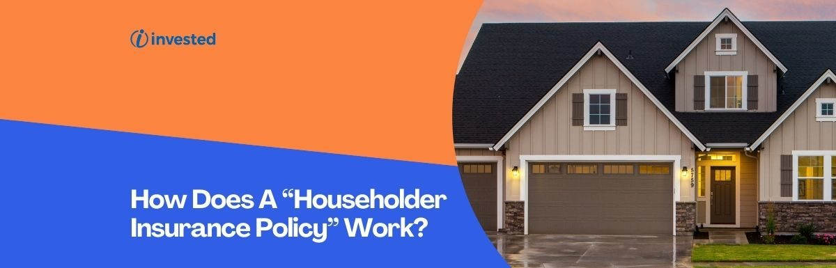 """How Does A """"Householder Insurance Policy"""" Work?"""