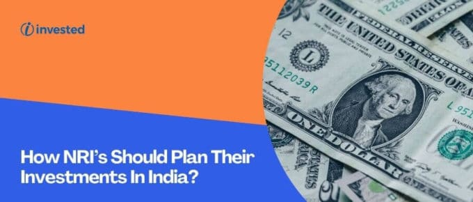 How NRI's Should Plan Their Investments In India?