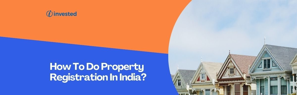 How To Do Property Registration In India?