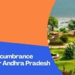 How To Get Encumbrance Certificate For Andhra Pradesh Both Online And Offline ?