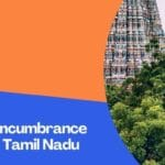 What Is The Encumbrance Certificate? How To Get Encumbrance Certificate In Tamil Nadu  Both Online And Offline?