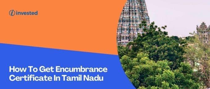 Encumbrance Certificate In Tamil Nadu
