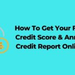 How To Get Your Free Credit Score & Annual Credit Report Online Using The CIBIL Credit Score?