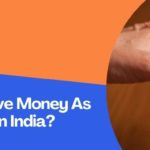 How To Save Money As A Student In India?