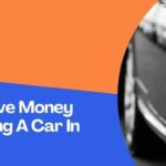 How To Save Money While Buying A Car In India?