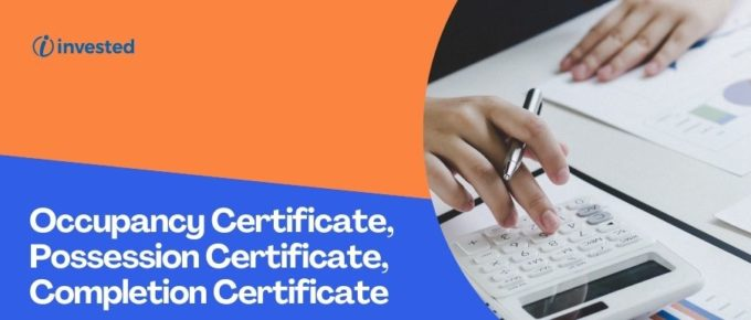Importance of Occupancy Certificate, Possession Certificate, Completion Certificate
