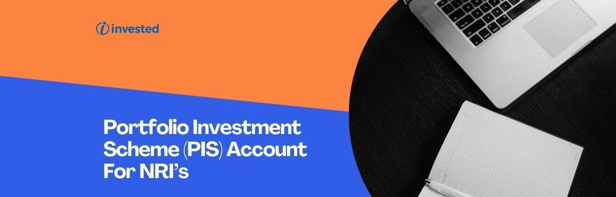 Portfolio Investment Scheme (PIS) Account For NRI's