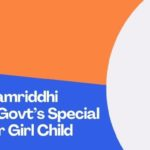 Sukanya Samriddhi Account – Govt's Special Scheme For Girl Child: Features, Review & Benefits