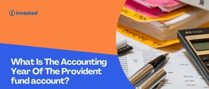 Accounting Year Of The Provident fund account?
