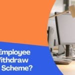 When Is An Employee Eligible To Withdraw EPS Pension Scheme?