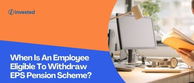 Eligibility of Employee To Withdraw EPS Pension Scheme