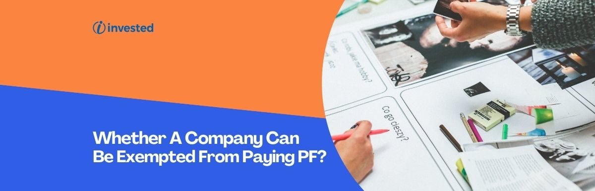 Whether A Company Can Be Exempted From Paying PF?
