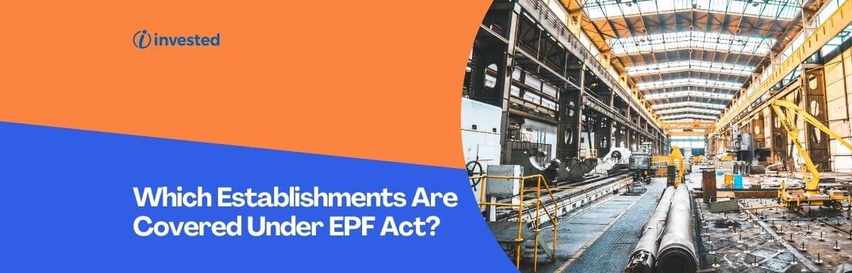 Which Establishments Are Covered Under EPF Act?