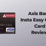 Axis Bank Insta Easy Credit Card And It's Review