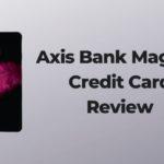 Axis Bank Magnus Credit Card Review
