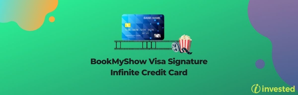 BookMyShow Visa Signature Infinite Credit Card and its Review