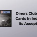 Diners Club Credit Cards In India And Its Acceptance