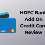 HDFC Bank Add On Credit Card Review