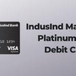 IndusInd Maximum Platinum Visa Debit Card