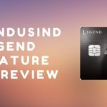 New IndusInd Legend Signature Credit Card And Its Review
