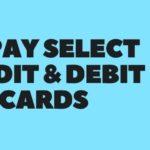 Rupay Select Credit / Debit Cards
