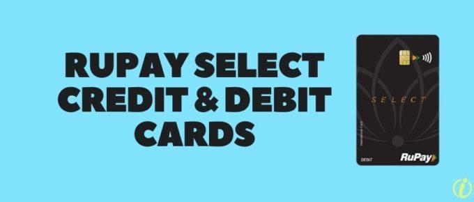 Rupay Select Credit and Debit Card
